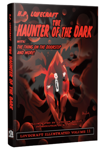 Lovecraft Illustrated Vol 11 – The Haunter of the Dark [hardcover] by H. P. Lovecraft